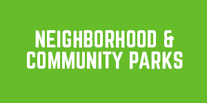 Neighborhood & Community Parks