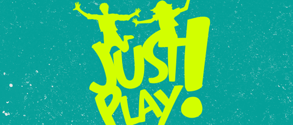 Just Play!
